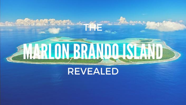 The Marlon Brando Island Revealed
